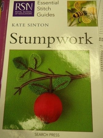 Stumpwork by Royal School of Needlework Essential Stitch Guides
