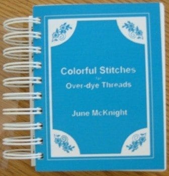 Colorful Stitches for Overdye Threads by June McKnight